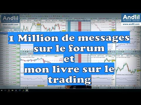 Un million de messages sur le forum et mon livre sur la trading !