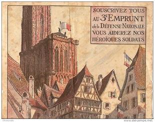 """""""Souscrivez tous au 3e emprunt de la défense nationale. Vous aiderez nos héroïques soldats ... à rendre Strasbourg à la France""""  1917"""