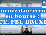 Journée potentiellement dangereuse en bourse : FBI, Brexit et BCE