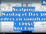 Scalping Nasdaq et Dax 30 : ordres en simultané + 1295€ S01 E06