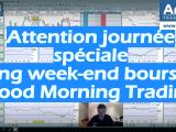 Attention journée spéciale long week end boursier Good Morning Trading 160x120