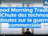 Chute des technologiques doutes sur la guerre commerciale Good Morning Trading 160x120