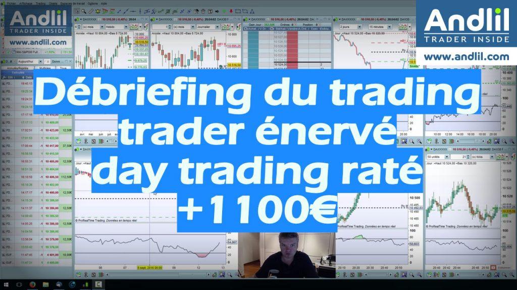 Débriefing du trading trader énervé day trading raté