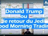 Donald Trump ou le retour du Jedi Good Morning Trading 160x120