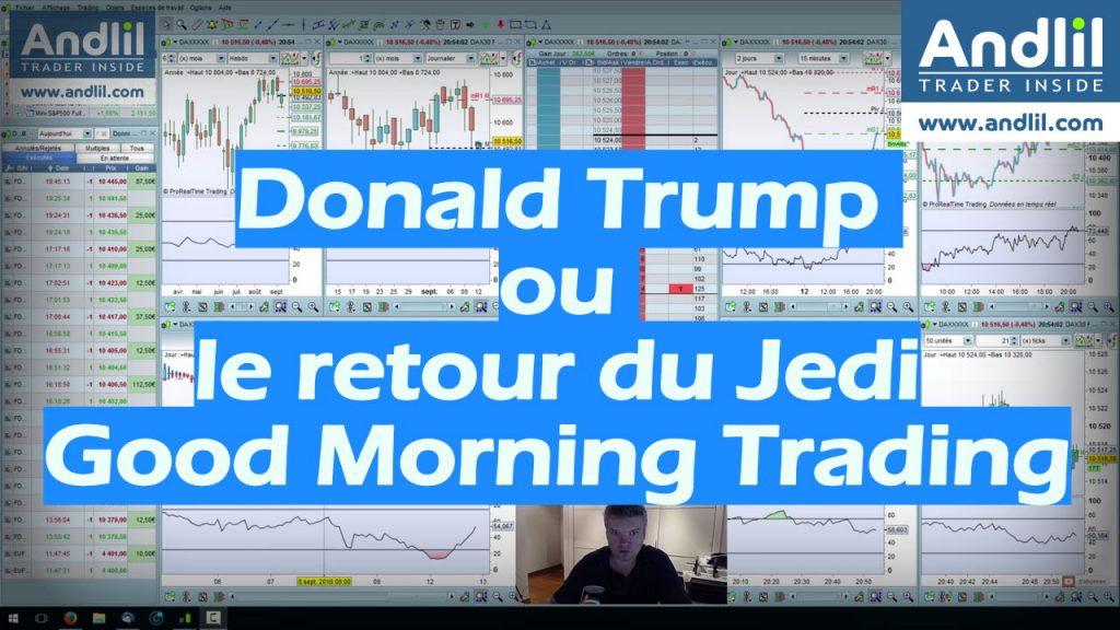 Donald Trump ou le retour du Jedi Good Morning Trading