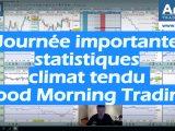 Journée importante beaucoup de statistiques et climat tendu avec la guerre commerciale Good Morning Trading 160x120