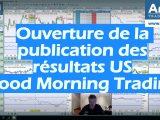 Ouverture de la publication des résultats US Good Morning Trading 160x120