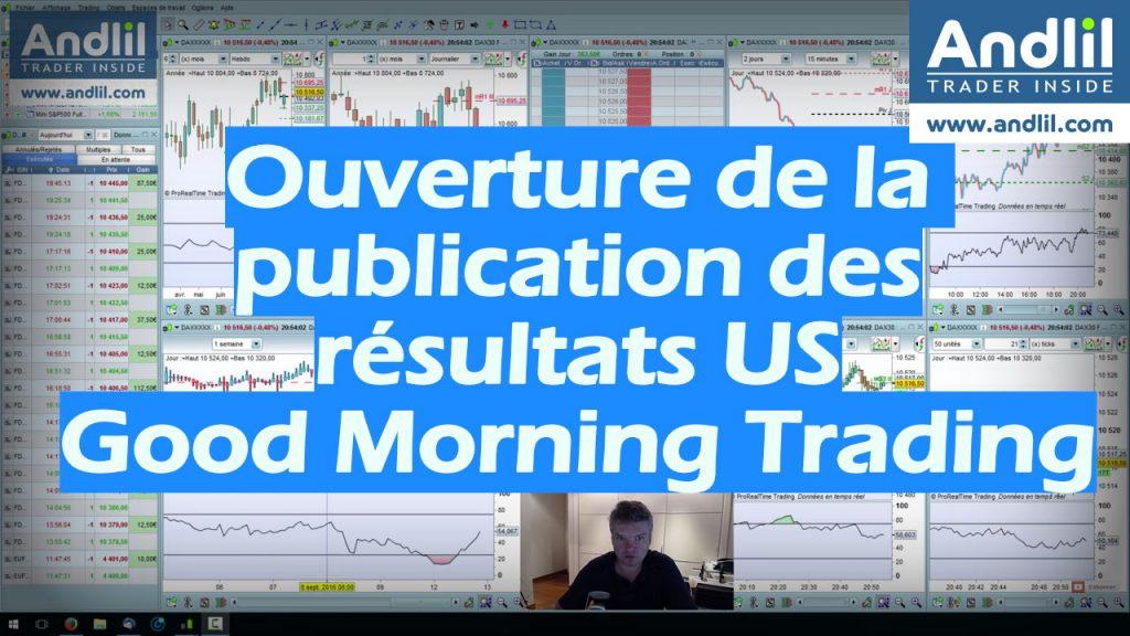 Ouverture de la publication des résultats US Good Morning Trading