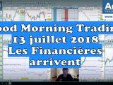 Good Morning Trading 13 juillet 2018 160x120