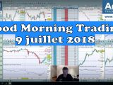 Good Morning Trading 9 juillet 2018 160x120