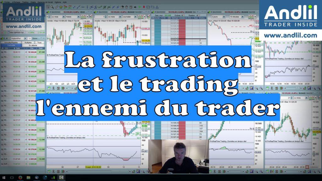la frustration et le trading ennemi du trader